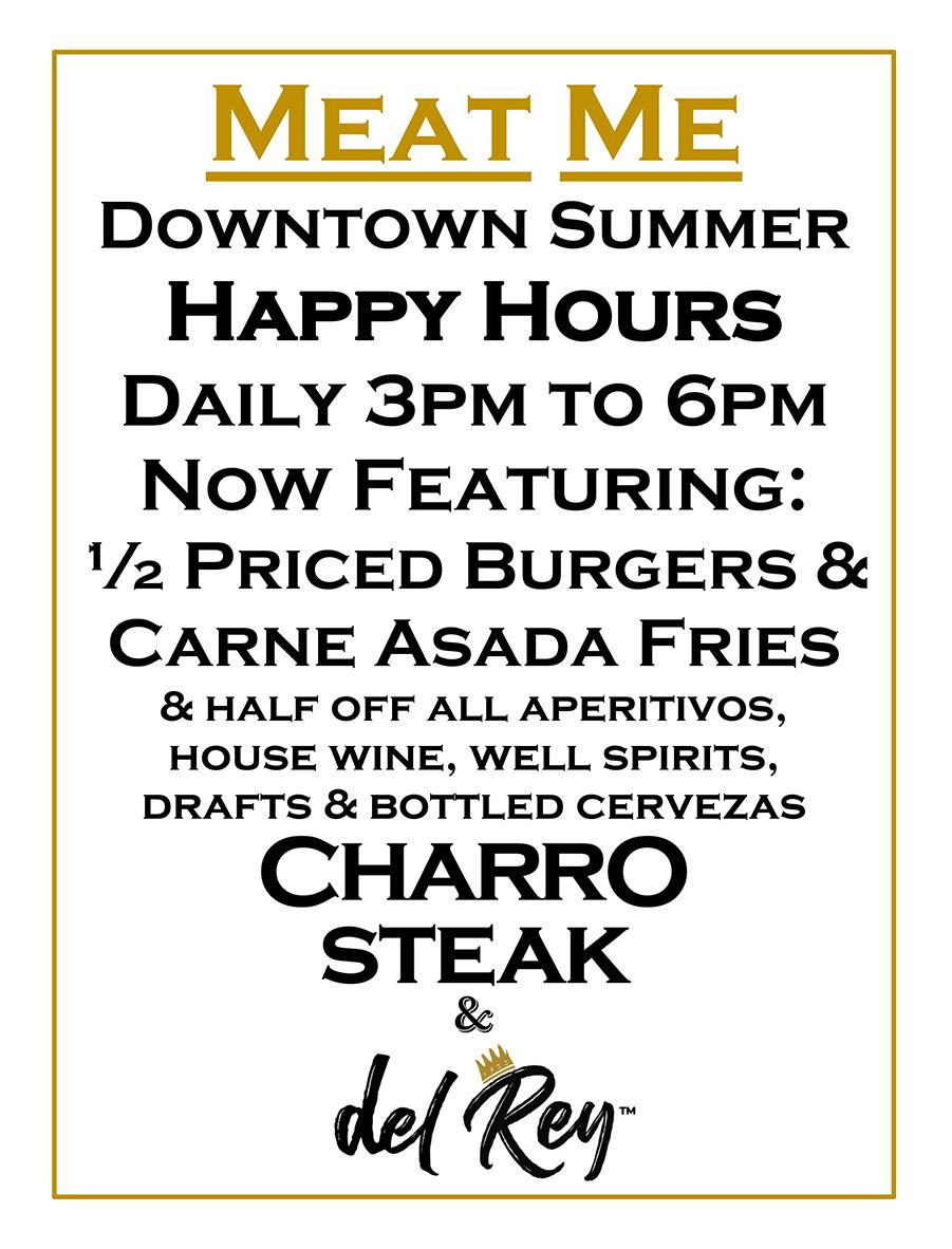 Summer Happy Hours 3-6pm @ Charro Steak & Del Rey